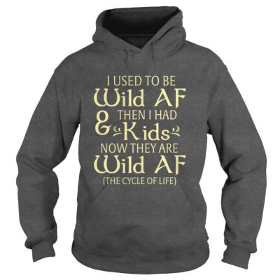 I used to be Wild AF and then I had kids shirt - I used to be Wild AF and then I had kids 400x400