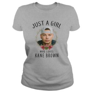 Just a Girl who Loves Kane Brown shirt, hoodie, ladies tee - Just a Girl who Loves Kane Brown shirt 300x300