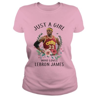 Just a Girl who loves Lebron James shirt, ladies tee, hoodie - Just a Girl who loves Lebron James ladies tee 400x400