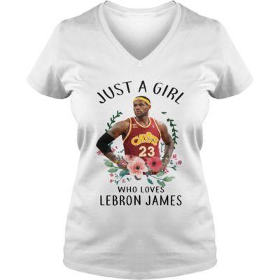 Just a Girl who loves Lebron James shirt, ladies tee, hoodie - Just a Girl who loves Lebron James ladies v neck 400x400