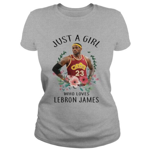 Just a Girl who loves Lebron James shirt, ladies tee, hoodie - Just a Girl who loves Lebron James shirt 500x500
