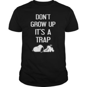 Snoopy: Don't grow up It's a Trap shirt, guys tee, long sleeve - Snoopy Dont grow up Its a Trap shirt 300x300