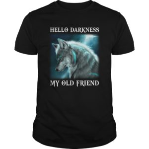Wolf Hello Darkness My Old Friend shirt, long sleeve, tank top - Wolf Hello Darkness My Old Friend shirt 300x300
