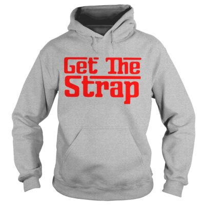 50cent Get The Strap shirt, guys tee, hoodie, long sleeve - 50cent Get The Strap hoodie 400x400