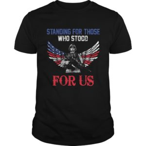 Veteran Standing For Those Who Stood For Us shirt, guys tee, hoodie - Veteran Standing for those who stood for us shirt 300x300