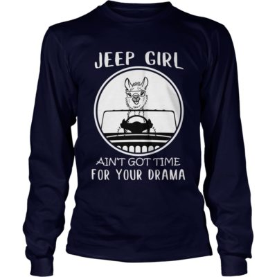 Llama Jeep girl ain't got time for your drama t-shirt, ladies tee, hoodie - Cartoon Network Jeep girl aint got time for your drama t 400x400