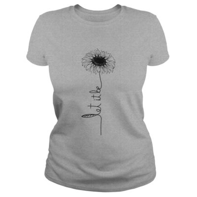 Let it be Sunflower shirt, hoodie, long sleeve... - Let it be sunflower shirt 1 400x400