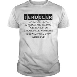 Terddler a Toddler Who Is a Turd does not listen t-shirt - Terddler A Toddler Who Is A Turd Does Not Listen Shirt 300x300