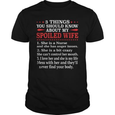 3 Things You should know spoiled Wife She is a Nurse shirt - 3 Things You Should Know Spoiled Wife She is a Nurse Shirt 1 400x400