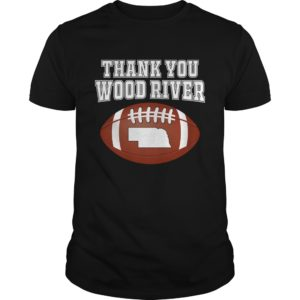Thank You Wood River shirt hoodie, long sleeve - So Funny t shirt for you and friends. If you are looking for this awesome t shirt you can this shirt now in the store of us. Always available for you choice. 300x300