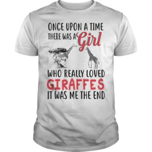 Once Upon a time there was a Girl Who really loved Giraffes shirt - Once Upon a time there was a Girl 300x300