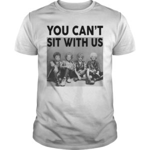 The Golden Girls You Can't Sit With US shirt, ladies tee, hoodie, guys tee - ou Cant Sit With Us Shirt 1 300x300