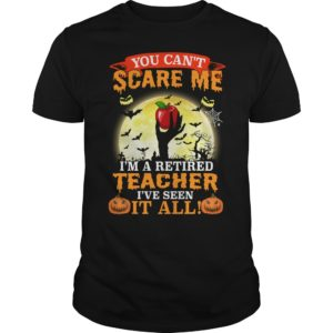 You can't scare me I'm a retired Teacher I've seen it all Halloween shirt - You cant Scare Me Im a Retired Teacher Ive seen it all shirt 300x300
