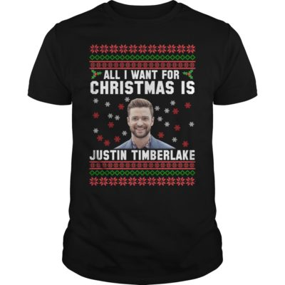 All I want for Christmas is Justin Timberlake sweater - All I want for Christmas is Justin Timberlake 400x400