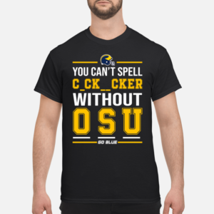 You can't spell cker without osu go blue shirt - you cant spell cker without osu shirt men s t shirt black front 1 300x300