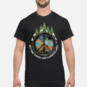 The Earth environment and I think to myself what a wonderful world shirt - and i think to myself what a wonderful world shirt men s t shirt black front 1 300x300