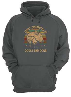 Easily distracted by cows and dogs shirt - distracted by cows and dogs shirt unisex hoodie charcoal front 292x400