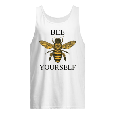Bee your self shirt, hoodie - bee your self shirt men s tank top white front 400x400