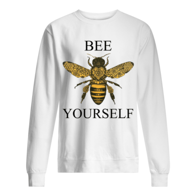 Bee your self shirt, hoodie - bee your self shirt unisex sweatshirt arctic white front 400x400