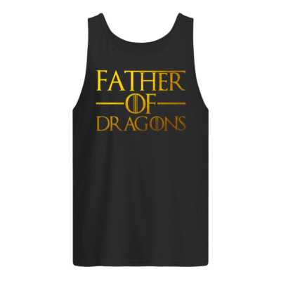 78debcc4 Father of dragons shirt, hoodie - father of dragons shirt men s tank top  black ...