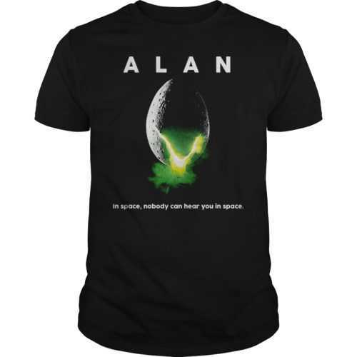 Alan in space nobody can hear you in space shirt - Alan in space nobody can hear you in space shirt 500x500