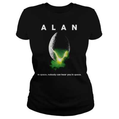 Alan in space nobody can hear you in space shirt - Alan in space nobody can hear you in space shirtv 400x400