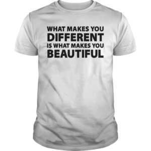 What makes you different is what makes you beautiful shirt - What makes you different is what makes you beautiful shirt 300x300