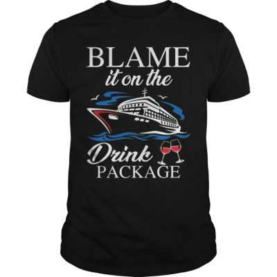 Blame it on the drink package shirt - Blame it on the drink package shirt 400x400