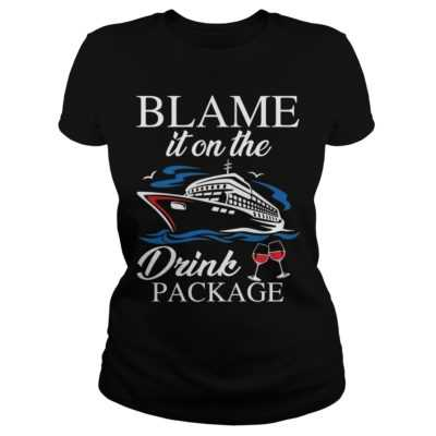 Blame it on the drink package shirt - Blame it on the drink package shirtv 400x400